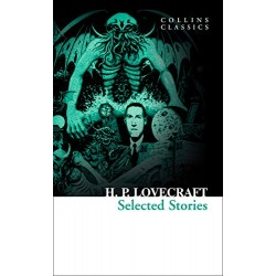 Selected Stories By H. P. Lovecraft (Collins Classics)
