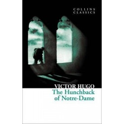 The Hunchback of Notre-Dame (Collins Classics)