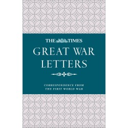The Times Great War Letters: Correspondence from the First World War