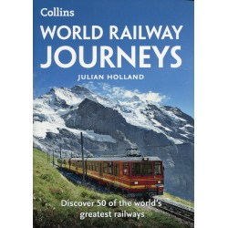 World Railway Journeys: Discover 50 of the world's greatest railways: Discover 50 of the World's Greatest Railways