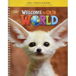 Welcome to Our World 1 Lesson Planner with Class Audio CDs and Teacher's Resource CD-ROM