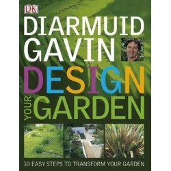 Design Your Garden: 10 Steps to Design Revolution in Your Garden