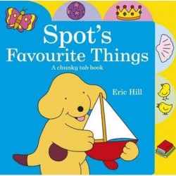 Spot's Favourite Things - A Chunky Tab Book