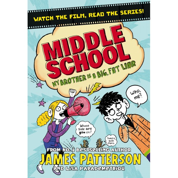 Middle School: My Brother Is a Big, Fat Liar (Book 3)