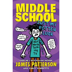 Middle School: Just My Rotten Luck (Book 7)