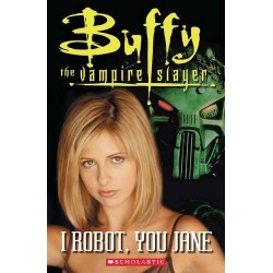 Buffy the Vampire Slayer: I Robot, You Jane (Book + CD)
